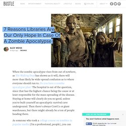 7 Reasons Libraries Are Our Only Hope In Case Of A Zombie Apocalypse
