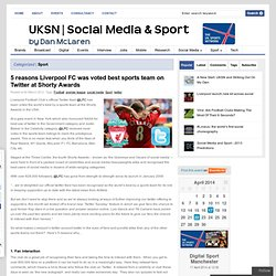 5 reasons Liverpool FC was voted best sports team on Twitter at Shorty Awards | UK Sports Network - Social Media & Sport