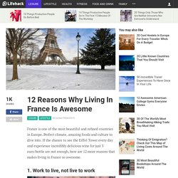 12 Reasons Why Living In France Is Awesome
