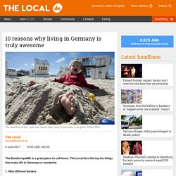 10 reasons why living in Germany is truly awesome - The Local