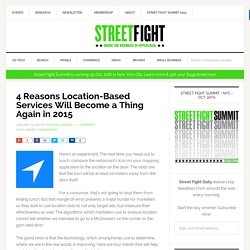4 Reasons Location-Based Services Will Become a Thing Again in 2015