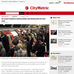 Six reasons Londoners should probably stop whining about the tube strike
