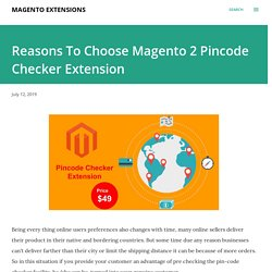Reasons To Choose Magento 2 Pincode Checker Extension
