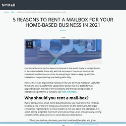 5 Reasons to Rent a Mailbox for Your Home-based Business in 2021 - NYMail