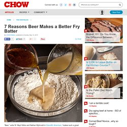7 Reasons Beer Makes a Better Fry Batter - Food News -