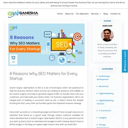 8 Reasons Why SEO Matters for Every Startup - Ganesha Webtech