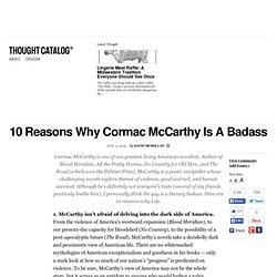 10 Reasons Why Cormac McCarthy Is A Badass