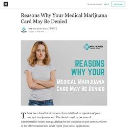 Reasons Why Your Medical Marijuana Card May Be Denied