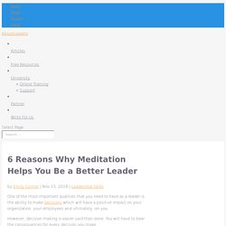 6 Reasons Why Meditation Helps You Be a Better Leader