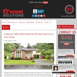 3 Reasons Why Metal Roofs are the Best Option for Your Home