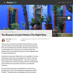 Ten Reasons to Love Mexico City Right Now - ForbesLife
