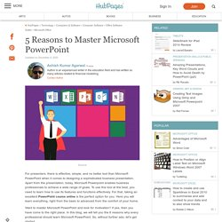 5 Reasons to Master Microsoft PowerPoint