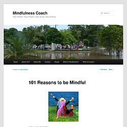 101 Reasons to be Mindful
