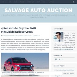 4 Reasons to Buy the 2018 Mitsubishi Eclipse Cross – Salvage Auto Auction