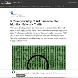 5 Reasons Why IT Admin Needs to Monitor Netflow Traffic