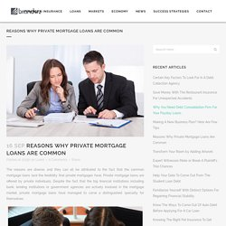 Reasons Why Private Mortgage Loans Are Common