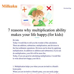 7 reasons why multiplication ability makes your life happy.(for kids)