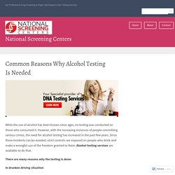 Common Reasons Why Alcohol Testing Is Needed