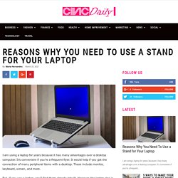 Reasons Why You Need To Use a Stand for Your Laptop