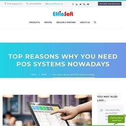 Top reasons why you need POS systems nowadays