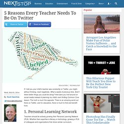 5 Reasons Every Teacher Needs To Be On Twitter - NextStop Magazine