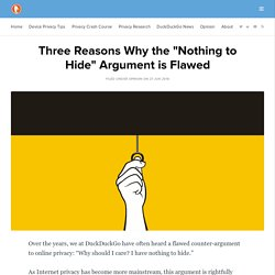 """Three Reasons Why the """"Nothing to Hide"""" Argument is Flawed"""