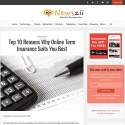 Top 10 Reasons Why Online Term Insurance Suits You Best