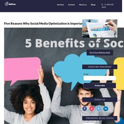 Five Reasons Why Social Media Optimization is Important? -