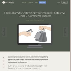 5 Reasons why optimizing product photos can bring E-Commerce success