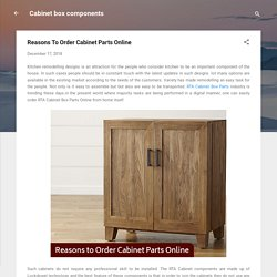 Reasons To Order Cabinet Parts Online