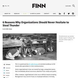 6 Reasons Why Organizations Should Never Hesitate to Steal Thunder