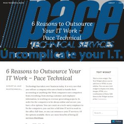 6 Reasons to Outsource Your IT Work – Pace Technical