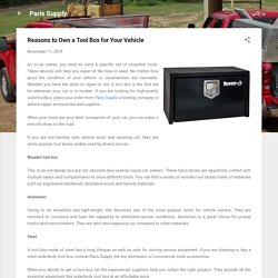Reasons to Own a Tool Box for Your Vehicle