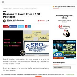 Reasons to Avoid Cheap SEO Packages in 2021 - Digital Web Services