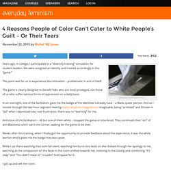 4 Reasons People of Color Can't Cater to White People's Guilt – Or Their Tears