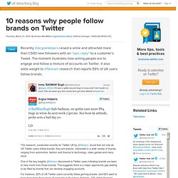 10 reasons why people follow brands on Twitter
