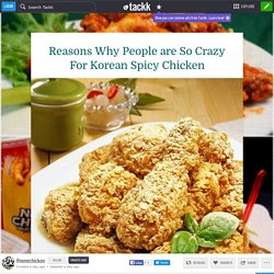 Reasons Why People are So Crazy For Korean Spicy Chicken