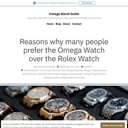 Reasons why many people prefer the Omega Watch over the Rolex Watch – Vintage Watch Outlet