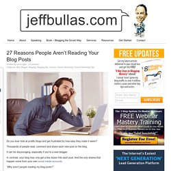 27 Reasons People Aren't Reading Your Blog Posts