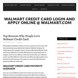 Top Reasons Why People Love Walmart Credit Card