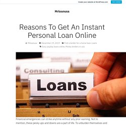 Reasons To Get An Instant Personal Loan Online – Mrloanusa