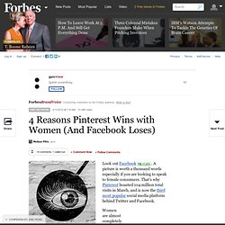 4 Reasons Pinterest Wins with Women (And Facebook Loses)