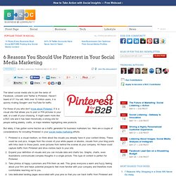 6 Reasons You Should Use Pinterest in Your Social Media Marketing