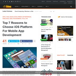 Top 7 Reasons to Choose iOS Platform For Mobile App Development