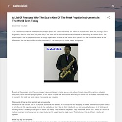 A List Of Reasons Why The Sax Is One Of The Most Popular Instruments in The World Even Today
