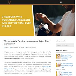 7 Reasons Why Portable Massagers are Better Than Ever in 2020