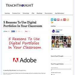 5 Reasons To Use Digital Portfolios In Your Classroom