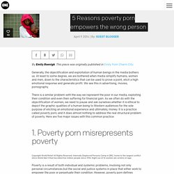 5 Reasons poverty porn empowers the wrong person
