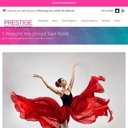 5 Reasons You should Take Ballet