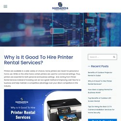 Top Reasons To Hire The Best Printer Rental Services